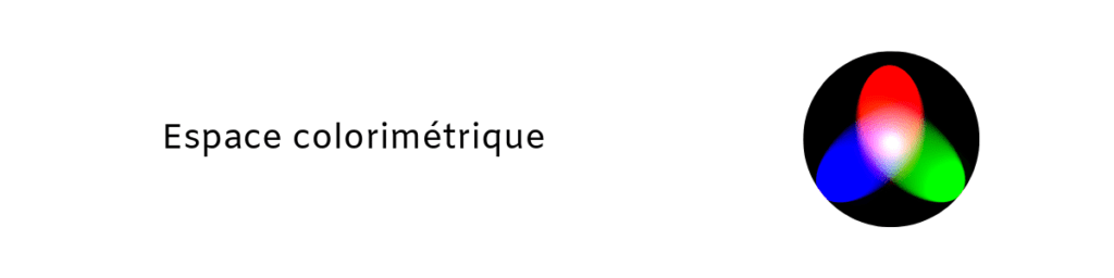 Espace Colorimétrique 1