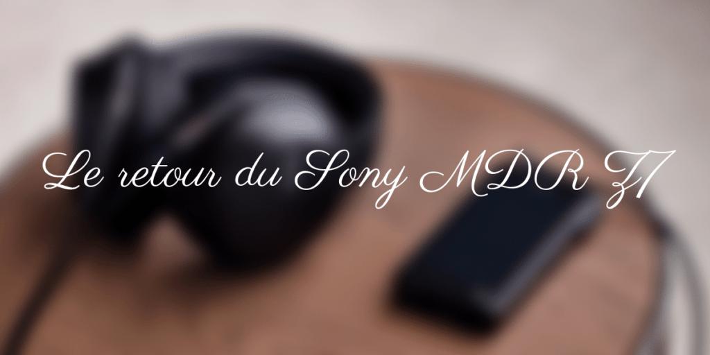 Le retour du Sony MDR Z7 ! 1