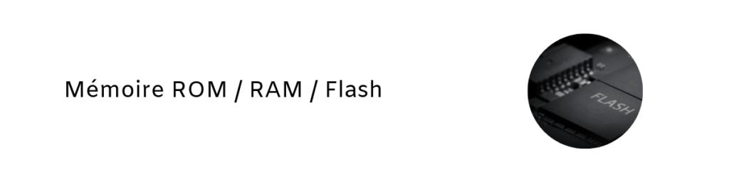 Mémoire ROM / RAM / Flash 1