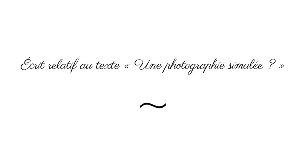 Écrit relatif au texte « Une photographie simulée ? ». 1
